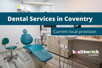 Dental practice's consultation room. Dentist chair in blue in the centre with equipment around. Text reads Dental Services in Coventry: Current local provision